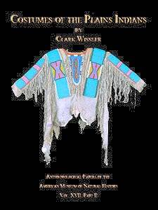 Costumes of the Plains Indian - Wissler
