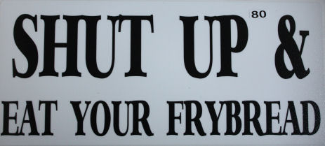 Shutup eat your Frybread Decal